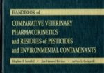 Handbook of Comparative Veterinary Pharmacokinetics and Residues of Pesticides and Environmental Contaminants