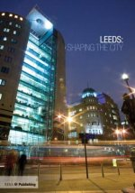 Leeds: Shaping the City