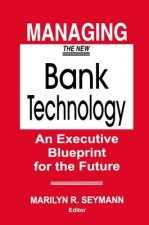 Managing the New Bank Technology