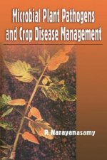 Microbial Plant Pathogens and Crop Disease Management
