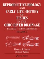 Reproductive Biology and Early Life History of Fishes in the Ohio River Drainage
