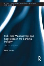 Risk, Risk Management and Regulation in the Banking Industry