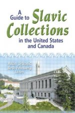 Guide to Slavic Collections in the United States and Canada