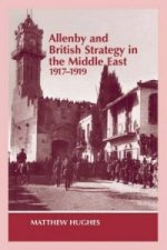 Allenby and British Strategy in the Middle-East 1917-1919