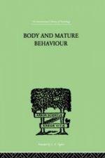 Body and Mature Behaviour