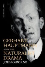 Gerhart Hauptmann and the Naturalist Drama