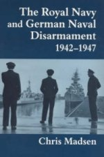 Royal Navy and German Naval Disarmament, 1942-1947