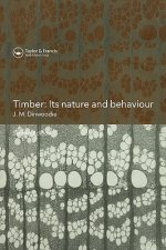 Timber; its Nature and Behaviour