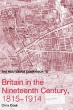 Routledge Companion to Britain in the Nineteenth Century, 1815-1914