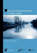River and Channel Revetments: A Design Manual (HR Wallingford Titles)