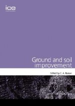 Ground and Soil Improvement (Geotechnique Symposium in Print 2003)