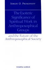 Esoteric Significance of Spiritual Work in Anthroposophical Groups