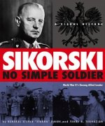 Sikorski: No Simple Soldier