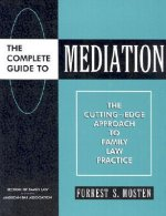 Complete Guide to Mediation