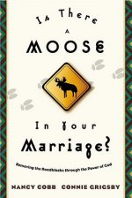 IS THERE A MOOSE IN YOUR MARRIAGE PB