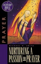 Nurturing a Passion for Prayer