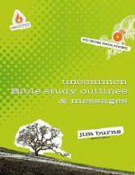 Uncommon Bible Study Outlines & Messages