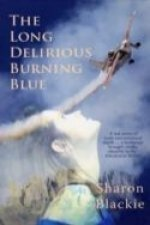 Long Delirious Burning Blue