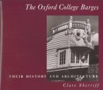 Oxford College Barges: Their History, Architecture and Use