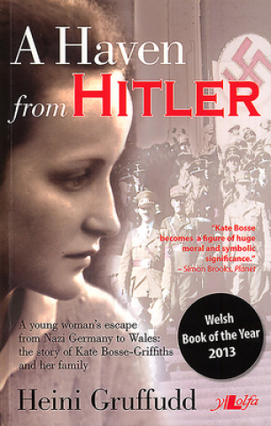 Haven from Hitler, A - A Young Woman's Escape from Nazi Germany to Wales