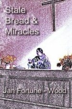 Stale Bread and Miracles