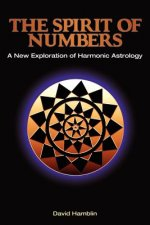 Spirit of Numbers: a New Exploration of Harmonic Astrology