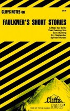 CliffsNotes on Faulkner's Short Stores
