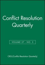 Conflict Resolution Quarterly, Volume 27, Number 3, Spring 2010