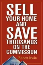 Sell Your Home and Save Thousands on the Commission