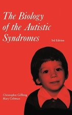 Biology of the Autistic Syndromes