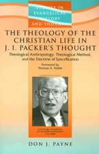 Theology of the Christian Life in J.I. Packer's Thought