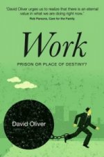 Work - Prison or Place of Destiny?