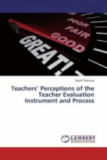 Teachers Perceptions of the Teacher Evaluation Instrument and Process