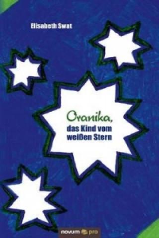Oranika, Das Kind Vom Wei en Stern