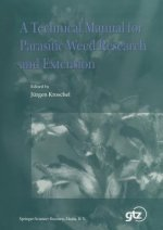 A Technical Manual for Parasitic Weed Research and Extension