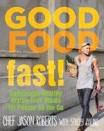 Good Food--Fast!