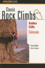 Classic Rock Climbs No. 17 Golden Cliffs, Colorado