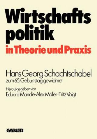 Wirtschaftspolitik in Theorie Und Praxis