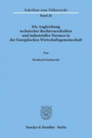 Die Angleichung technischer Rechtsvorschriften und industrieller Normen in der Europäischen Wirtschaftsgemeinschaft.