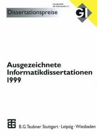 Ausgezeichnete Informatikdissertationen 1999
