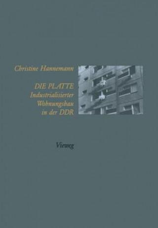 Die Platte Industrialisierter Wohnungsbau in Der Ddr
