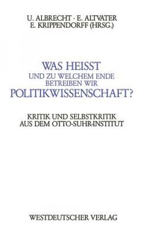Was Heisst und zu Welchem Ende Betreiben Wir Politikwissenschaft?