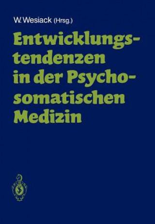 Entwicklungstendenzen in der Psychosomatischen Medizin