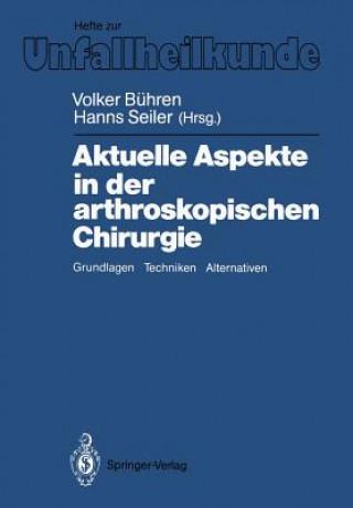 Aktuelle Aspekte in der Arthroskopischen Chirurgie