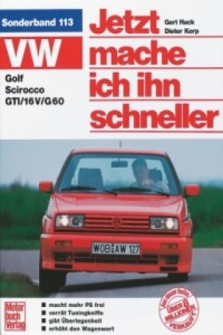 VW Golf, Scirocco, GTI, 16 V, G 60. Tuning alle Modelle. Jetzt mache ich ihn schneller