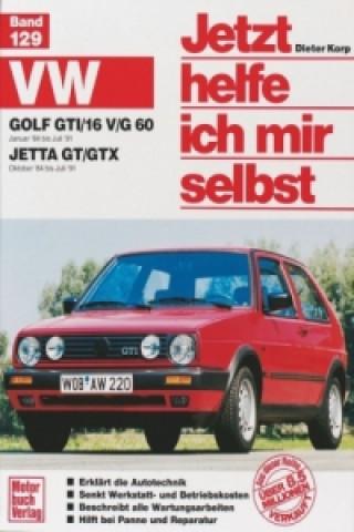VW Golf GTI/16 V/G 60 Januar 84 bis Juli 91. Jetta GT/GTX Oktober 84 bis Juli 91
