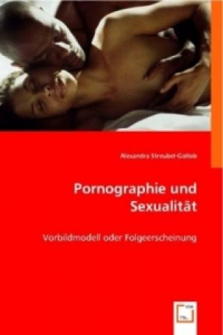 Pornographie und Sexualität