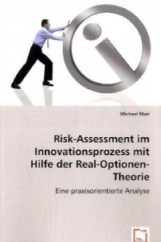 Risk-Assessment im Innovationsprozess mit Hilfe der Real-Optionen-Theorie