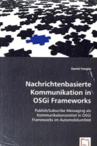 Nachrichtenbasierte Kommunikation in OSGi Frameworks