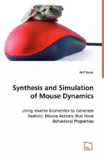 Synthesis and Simulation of Mouse Dynamics